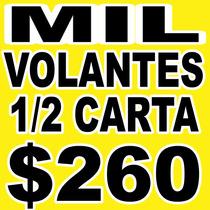 Flyers Volantes Un Millar 1/2 Carta A Color 26¢ C/u Flayers