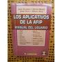 Los Aplicativos De La Afip / Manual Del Usuario - Sin Cd