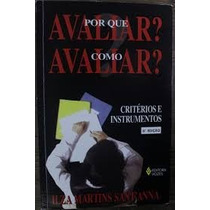 Livro Por Que Avaliar? Como Avaliar? Ilza Martins Sant