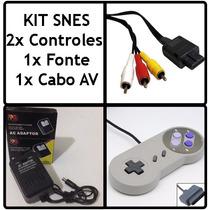 Kit Super Nintendo - 2x Controles, Fonte E Cabo Av