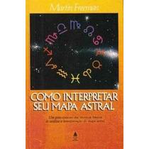 Como Interpretar Seu Mapa Astral - 2ª Edição Martin Freeman