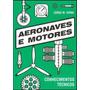 Aeronaves E Motores - Conhecimentos Técnicos / Barato! Novo!