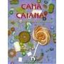 Cana Caiana!