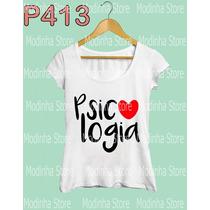 Camiseta Tshirt Feminina Psicologia Estampa Curso Faculdade