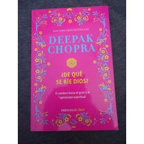 Deepak Chopra De Que Se Rie Dios