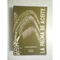La Palma De Aceite. C. W. S. Hartley. Cecsa. 2a Imp. 19