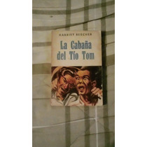 Libro La Cabaña Del Tío Tom, Harriet Beecher.