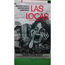 Poster Pelicula * Las Locas * Año 1977 M Carreras - Camero