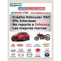 Credito Vehicular Sin Intereses!!