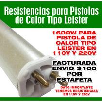 Resistencias Para Pistola De Calor Tipo Leister 110v 1600w