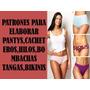Patrones Para Elaborar Pantys Cacheteros Hilos,tangas,bikini