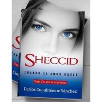 Sheccid, Cuando El Amor Duele - Carlos Cuauhtémoc Sánchez -