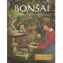 Bonsái Cultura Y Cuidado De Árboles En Miniatura En Ingles