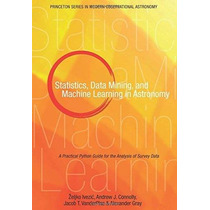 Libro Statistics, Data Mining, And Machine Learning In Astro