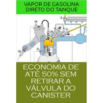 Manual Vapor De Gasolina - Economize Até 70% De Combústivel