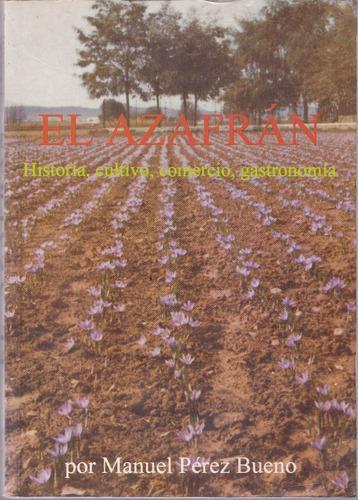 El Azafran Historia Cultivo Gastronomia Manuel Perez Bueno S 75 - Cultivo-azafran