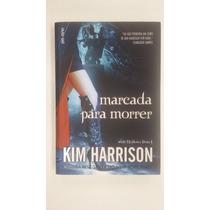 Livro Novo Marcada Para Morrer - Kim Harrison