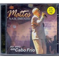 Cd Mattos Nascimento - Ao Vivo Em Cabo Frio/ Playback - Novo