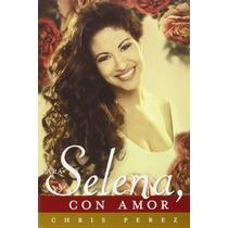 Para Selena, Con Amor = To Selena, With Love, Chris Perez