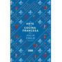 El Arte De La Cocina Francesa (vol 2) - Julia Child