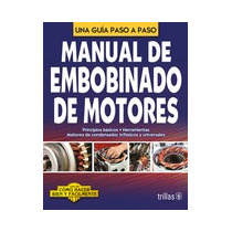 Libro Manual De Embobinado De Motores *tr