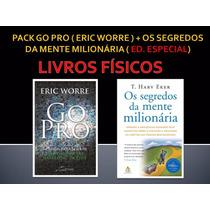 Pack Livro Go Pro + Segredos Da Mente Milionária ( Ed. Espec