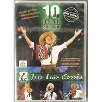 Dvd Duplo João Luiz Corrêa 10 Anos De Sucesso.