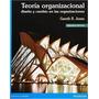 Teoría Organización Diseño Y Cambio En Las Org Autor Jones