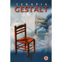 Terapia Gestalt - Teoria Y Practica Psicologia - Fritz Perls