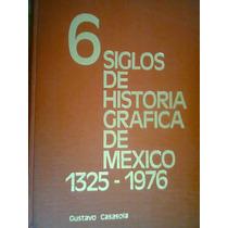6 Siglos De Historia Gráfica De México Volúmenes Sueltos