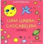 Luna Lunera, Cascabelera - Canto Rodado
