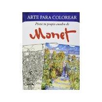 Libro Pinta Tu Propio Cuadro De Monet *cj