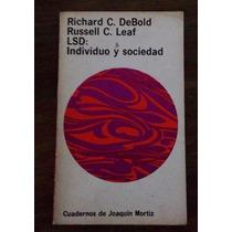 Lsd : Individuo Y Sociedad / Ed. De R.c. Debold, R.c. Leaf
