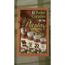 Libro El Poder Curativo De Las Plantas.