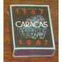 Excelente Pieza Conmemorativa Al Cuatricentenario De Caracas
