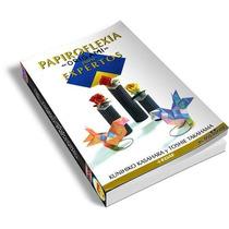 Aprende Papiroflexia - Origami + Regalos - Libro