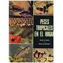 Libro, Peces Tropicales En El Hogar Axelrod Y Vonderwinkler.