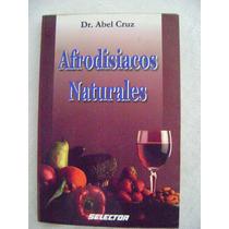 Afrodisíacos Naturales - Dr. Abel Cruz