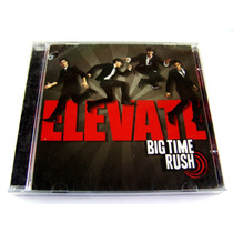 Big Time Rush / Elevate Cd Nuevo Sellado 1a Ed 2011