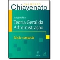 Introdução À Teoria Geral Da Administração - Edição Compacta