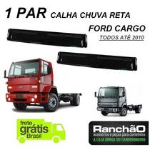 Jogo Calha Chuva Caminhão Ford Cargo Até 2010 Todos Reta