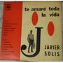 Disco De Javier Solis Te Amaré Toda La Vida