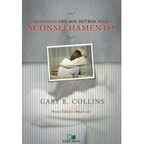 Ajudando Uns Aos Outros Pelo Aconselhamento - Gary Collins