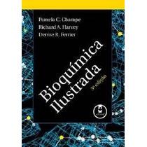 Bioquimica Ilustrada 3 Edição - Champe Harvey Ferrier