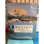 Baleares. Las Islas Encantadas. Jean-louis Colas
