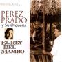 Cd / Perez Prado Y Su Orquesta = El Rey Del Mambo