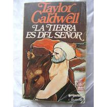 La Tierra Es Del Señor. Taylor Caldwell. $159