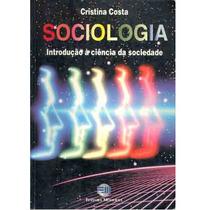 Sociologia Introducao A Ciencia Da Sociedade - Cristina Cost
