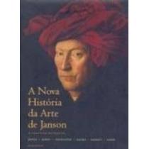 Livro A Nova Historia Da Arte De Janson Janson, H. W.