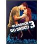 Dvd Ela Danca Eu Danco3 /orig/dubl/usado